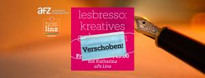 """Verschoben: """"Kreatives Schreiben"""" – mit Katharina @ Autonomes Frauenzentrum Linz"""